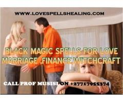 Black magic Love Spells caster call +27717955374