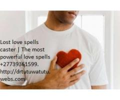 LOST LOVE SPELLS CASTER  AND RETURNING LOST LOVERS +27739361599