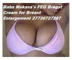 BREAST ENLARGEMENT AND REDUCTION CREAMS...+27730727287